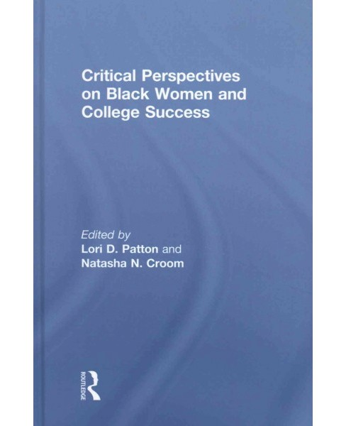 Critical Perspectives on Black Women and College Success (Hardcover) - image 1 of 1