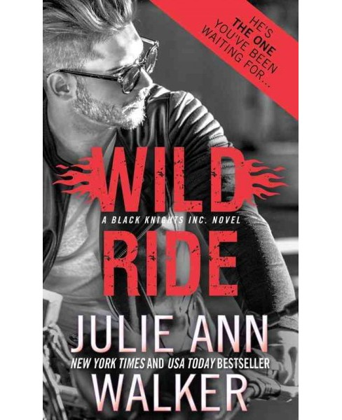 Wild Ride -  (Black Knights Inc.) by Julie Ann Walker (Paperback) - image 1 of 1
