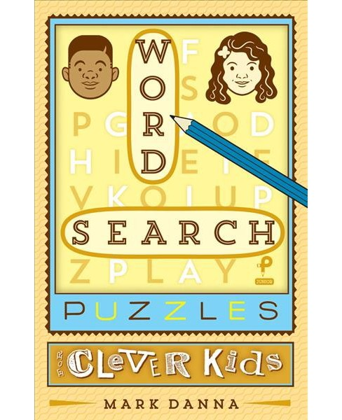 Word Search Puzzles for Clever Kids (Paperback) (Mark Danna) - image 1 of 1