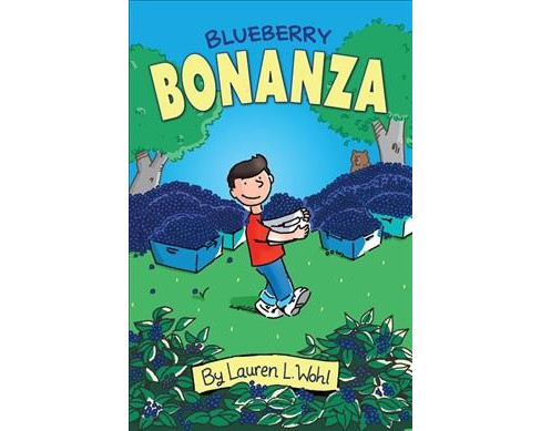 Blueberry Bonanza -  by Lauren L. Wohl (Hardcover) - image 1 of 1
