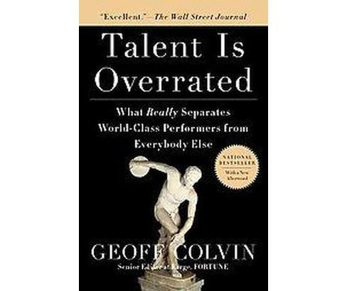 Talent Is Overrated : What Really Separates World-Class Performers from Everybody Else (Paperback) - image 1 of 1