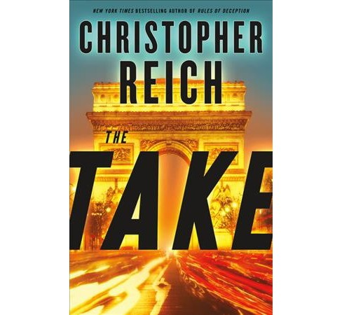 Take -  by Christopher Reich (Hardcover) - image 1 of 1