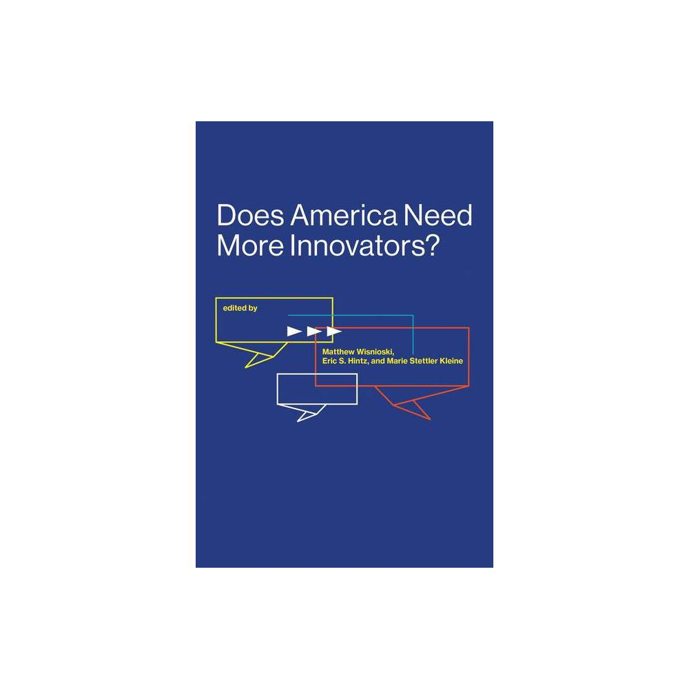 Does America Need More Innovators Lemelson Center Studies In Invention