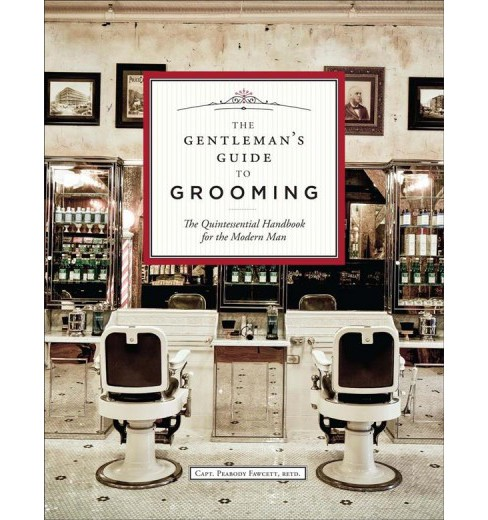 Gentleman's Guide to Grooming : The Quintessential Handbook for the Modern Man (Hardcover) (Peabody - image 1 of 1