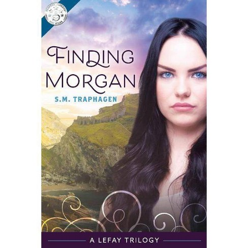 Finding Morgan - (Lefay) by  S M Traphagen (Paperback) - image 1 of 1