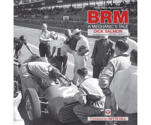 BRM : A Mechanic's Tale -  Reprint by Dick Salmon (Paperback) - image 1 of 1