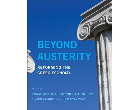 Beyond Austerity : Reforming the Greek Economy -  (Hardcover) - image 1 of 1