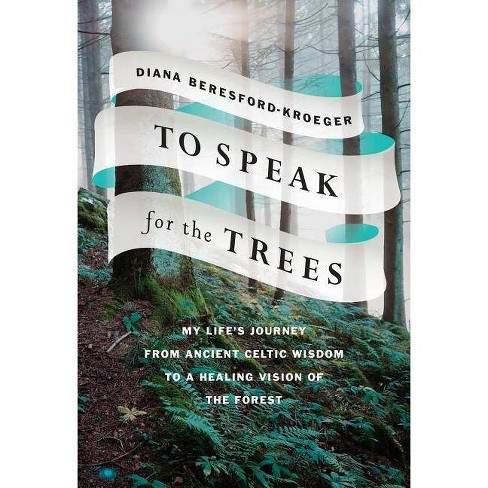 To Speak for the Trees - by  Diana Beresford-Kroeger (Hardcover) - image 1 of 1