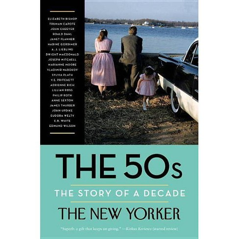 The 50s: The Story of a Decade - (New Yorker: The Story of a Decade) (Paperback) - image 1 of 1