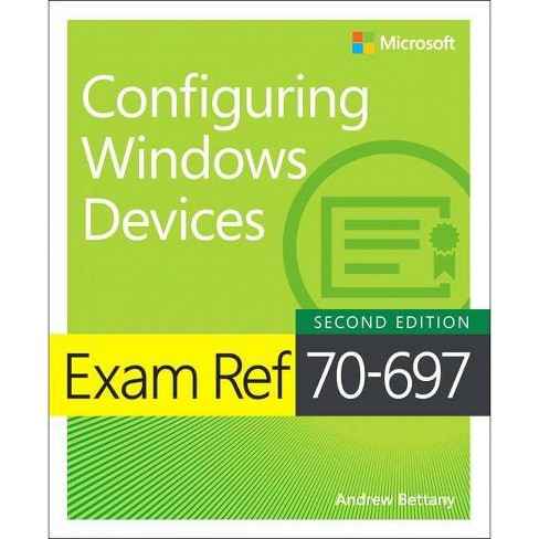 Exam Ref 70-697 Configuring Windows Devices - 2 Edition by  Andrew Bettany & Andrew Warren (Paperback) - image 1 of 1