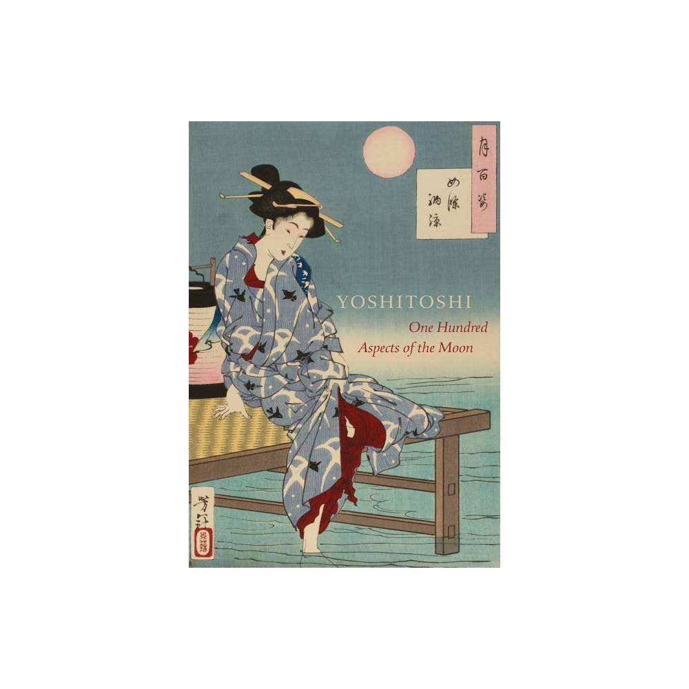Yoshitoshi's One Hundred Aspects of the Moon - by John Stevenson (Hardcover)