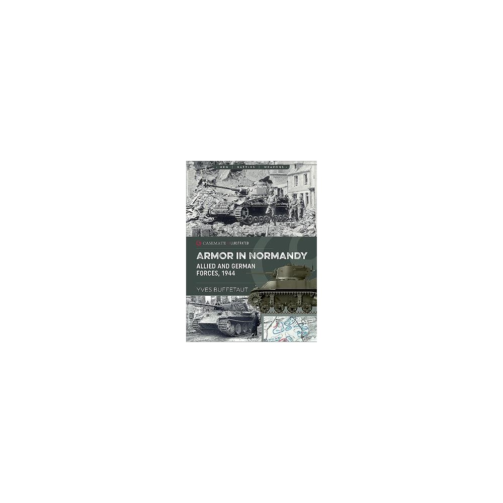Allied Armor in Normandy - Ill (Casemate Illustrated) by Yves Buffetaut (Paperback)