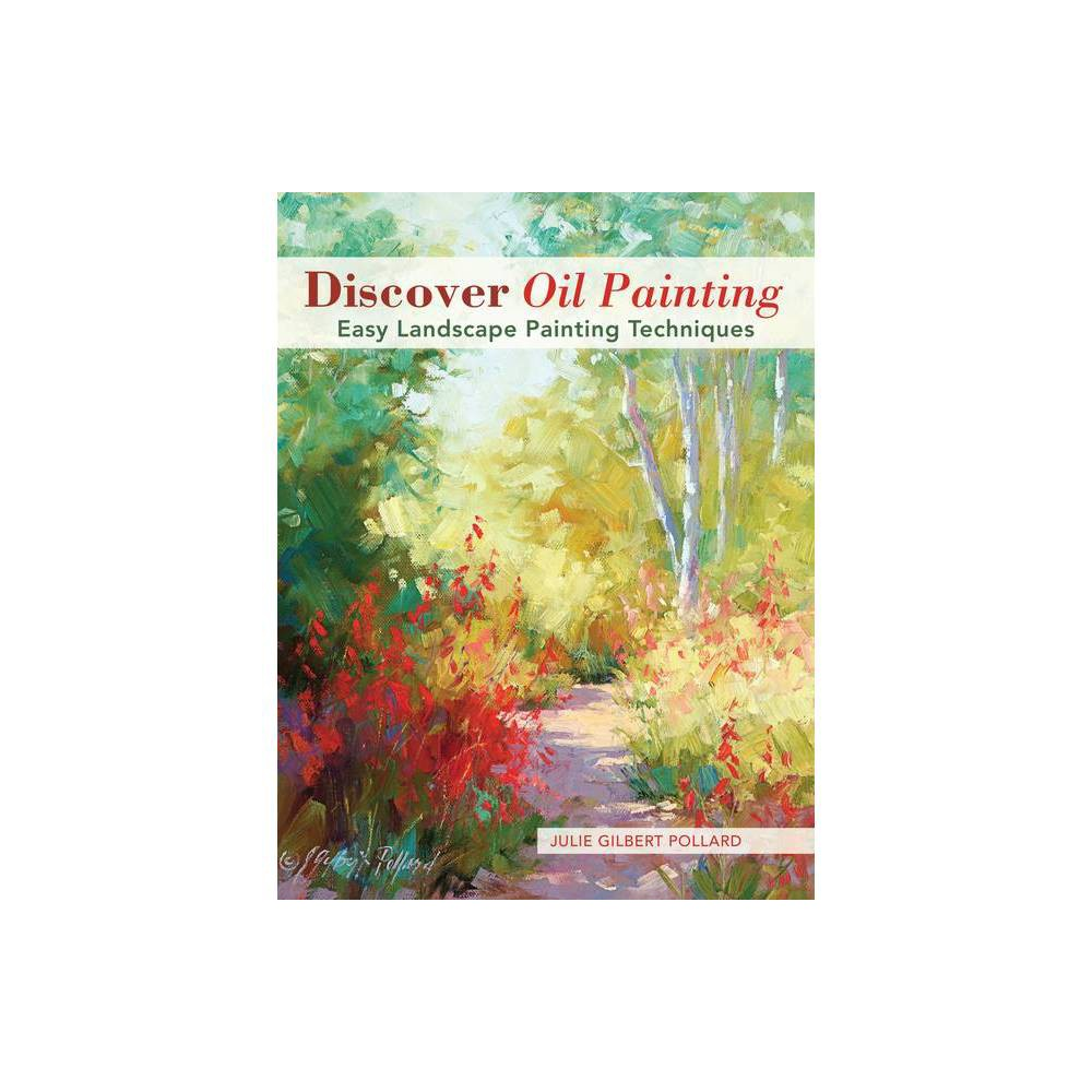 Discover Oil Painting By Julie Gilbert Pollard Paperback