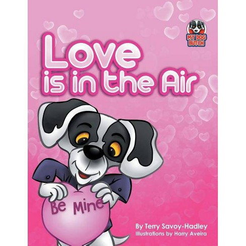 Love Is in the Air - by  Terry Savoy-Hadley (Paperback) - image 1 of 1