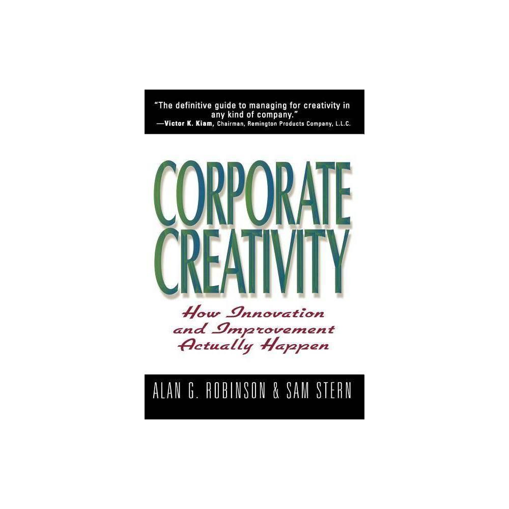 Corporate Creativity By Alan G Robinson Sam Stern Paperback