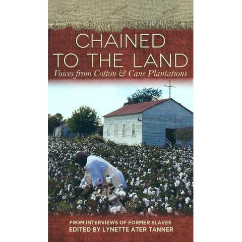 Chained to the Land - (Real Voices, Real History) (Paperback) - image 1 of 1