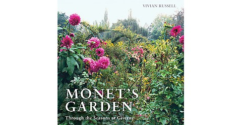 Monet's Garden : Through the Seasons at Giverny (Reprint) (Paperback) (Vivian Russell) - image 1 of 1