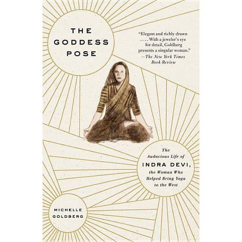 The Goddess Pose - by  Michelle Goldberg (Paperback) - image 1 of 1