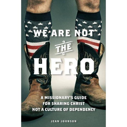 We Are Not the Hero - by  Jean Johnson (Paperback) - image 1 of 1