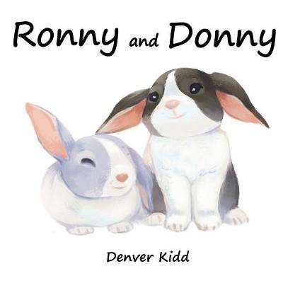 Ronny and Donny - by  Denver Kidd (Paperback)