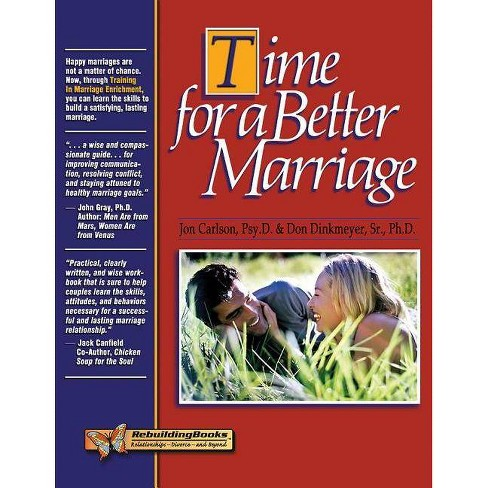 Time for a Better Marriage - (Rebuilding Books: Relationships-Divorce-And Beyond) (Paperback) - image 1 of 1