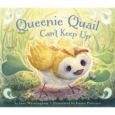 Queenie Quail Can't Keep Up - by  Jane Whittingham (Hardcover) - image 1 of 1