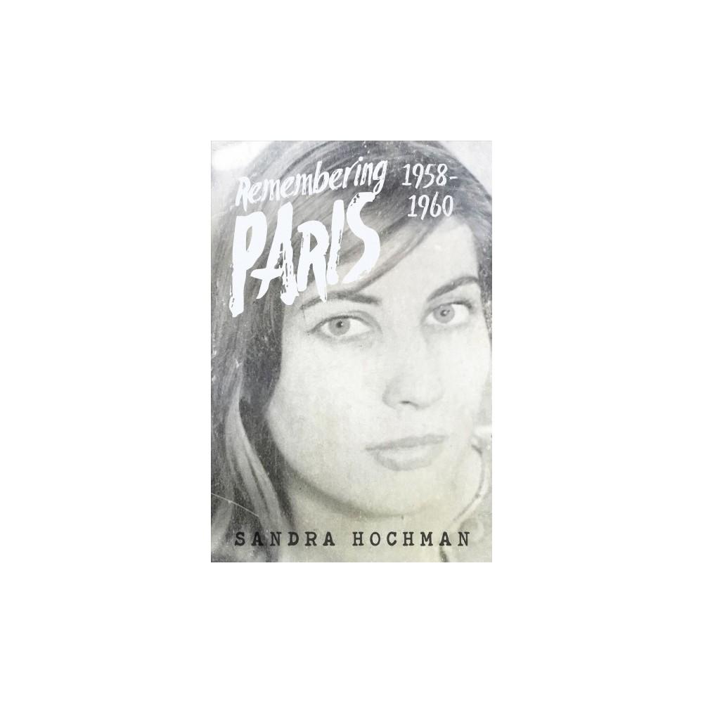 Remembering Paris 1958-1960 (Hardcover) (Sandra Hochman)