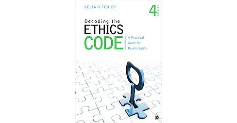 Decoding the Ethics Code : A Practical Guide for Psychologists (Paperback) (Celia B. Fisher) - image 1 of 1