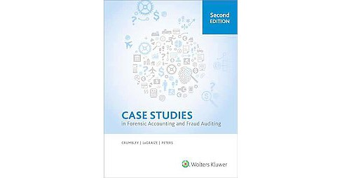 Case Studies in Forensic Accounting and Fraud Auditing (Paperback) (Ph.D. D. Larry Crumbley & Wilson A. - image 1 of 1