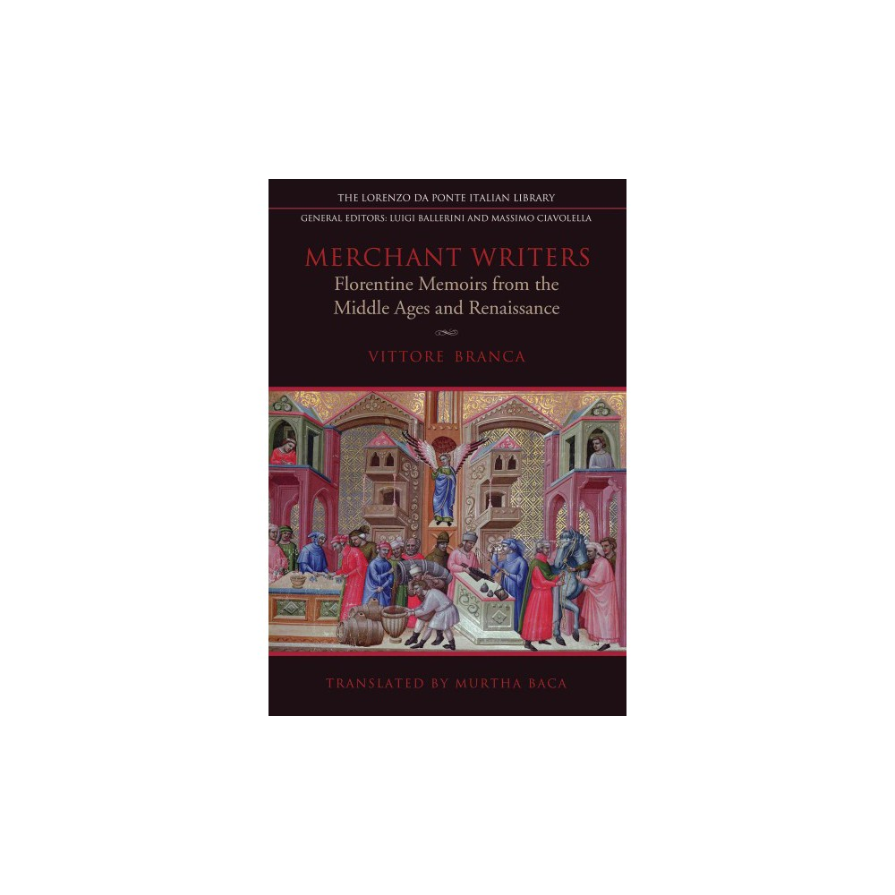 Merchant Writers : Florentine Memoirs from the Middle Ages and Renaissance (Hardcover) (Vittore Branca)