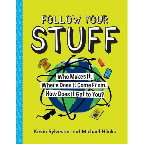 Follow Your Stuff - by  Kevin Sylvester & Michael Hlinka (Paperback) - image 1 of 1