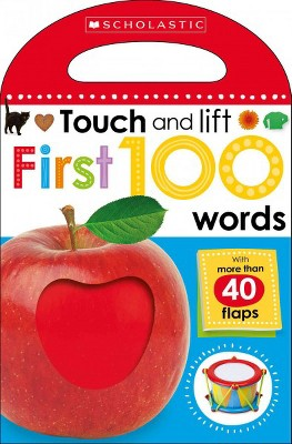 First 100 Words (Scholastic Early Learners: Touch and Lift)- (Board_book)