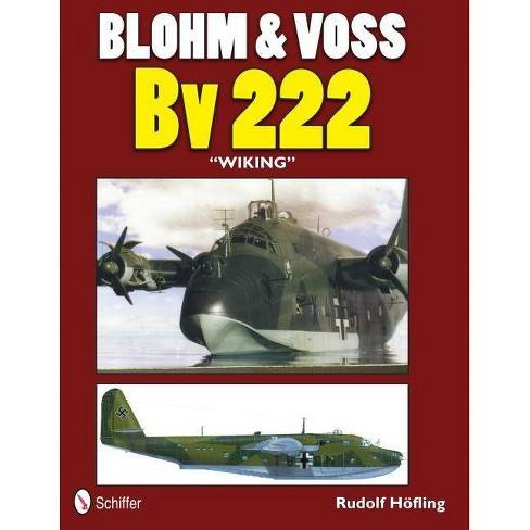 """Blohm & Voss Bv 222 """"wiking"""" - by  Rudolf Hofling (Paperback) - image 1 of 1"""