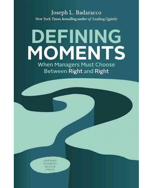 Defining Moments : When Managers Must Choose Between Right and Right (Reissue) (Hardcover) (Jr. Joseph - image 1 of 1