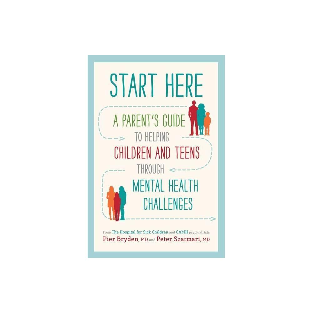 Start Here By Pier Bryden M D Peter Szatmari M D Paperback
