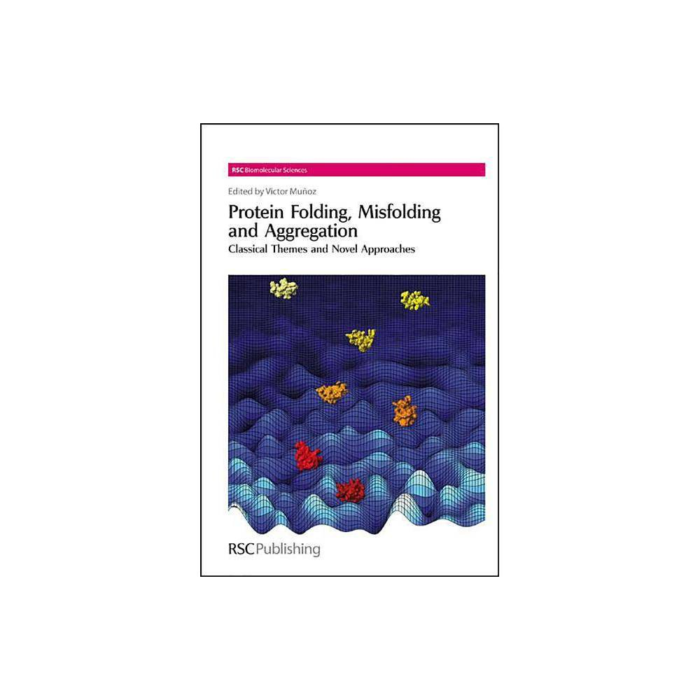 Protein Folding, Misfolding and Aggregation - (Rsc Biomolecular Sciences (unnumbered)) (Hardcover)