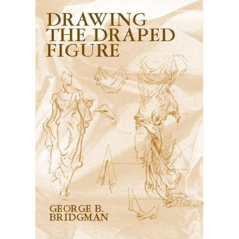 Drawing the Draped Figure - (Dover Anatomy for Artists) by  George B Bridgman (Paperback) - image 1 of 1