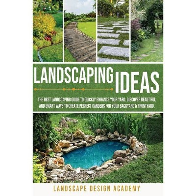 Landscaping Ideas - by  Landscape Design Academy (Paperback)