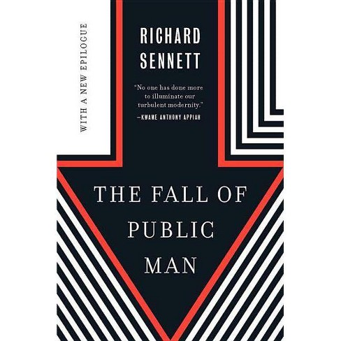 The Fall of Public Man - 40 Edition by  Richard Sennett (Paperback) - image 1 of 1