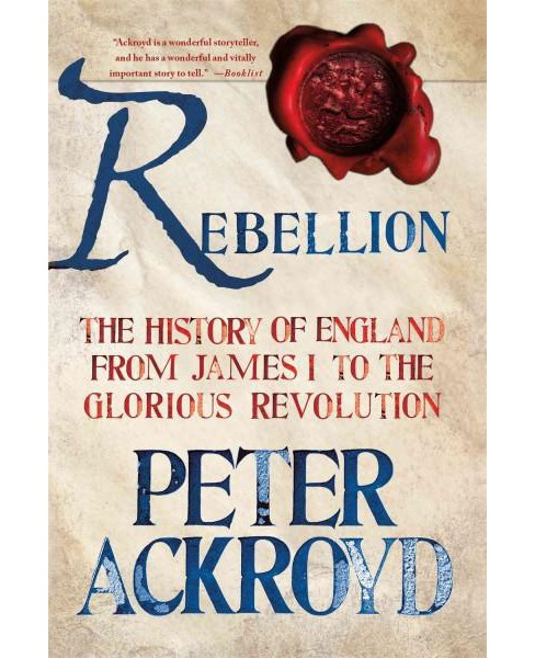 Rebellion : The History of England from James I to the Glorious Revolution (Vol 3) (Paperback) (Peter - image 1 of 1