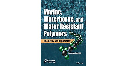 Marine, Waterborne, and Water-Resistant Polymers : Chemistry and Applications (Hardcover) (Johannes Karl - image 1 of 1