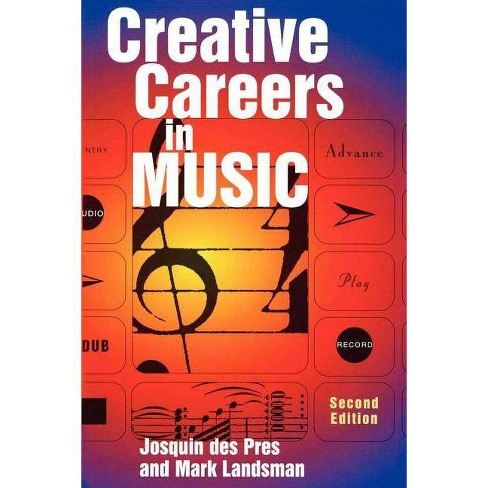 Creative Careers in Music - 2 Edition by  Josquin Des Pres (Paperback) - image 1 of 1