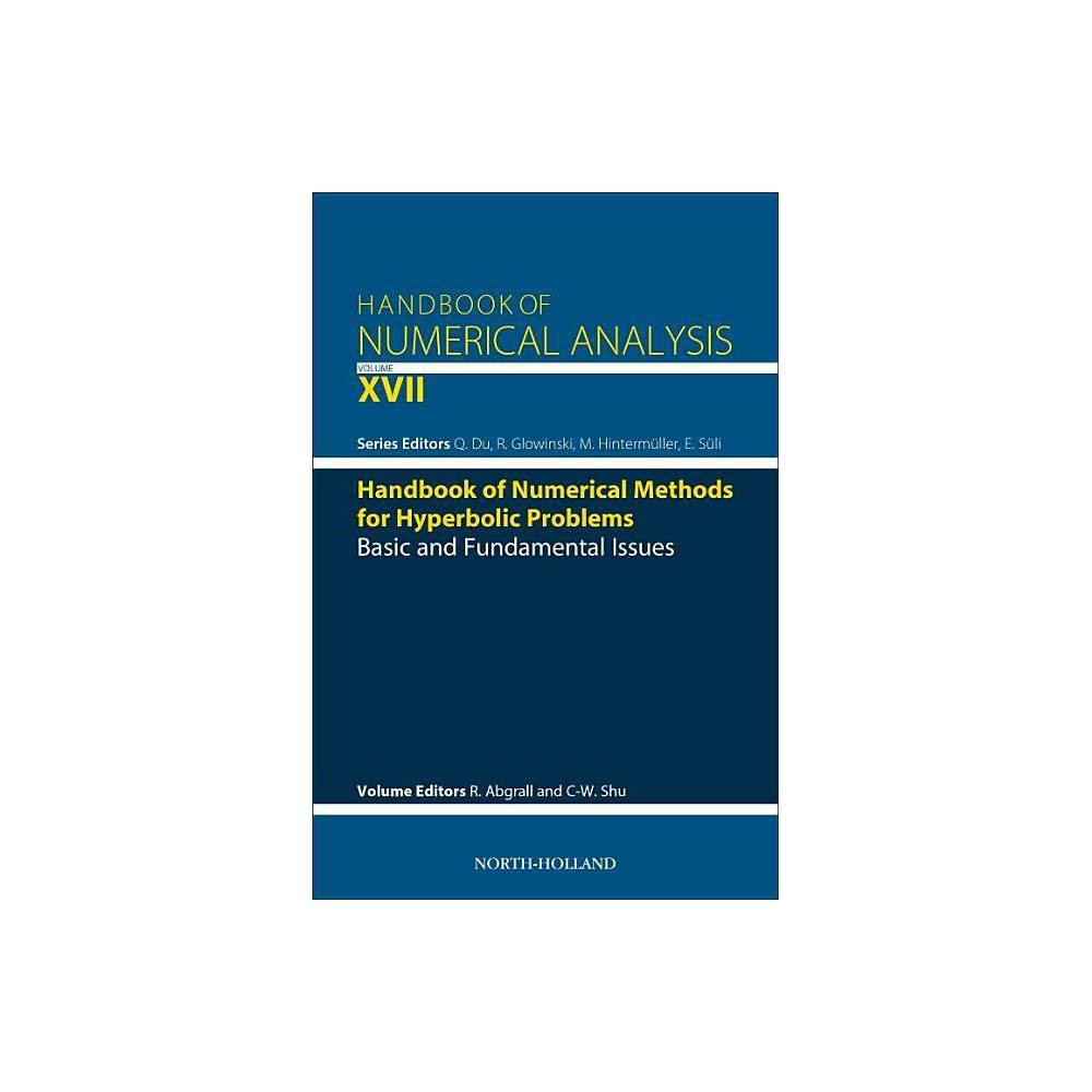 Handbook Of Numerical Methods For Hyperbolic Problems 17 Handbook Of Numerical Analysis Hardcover