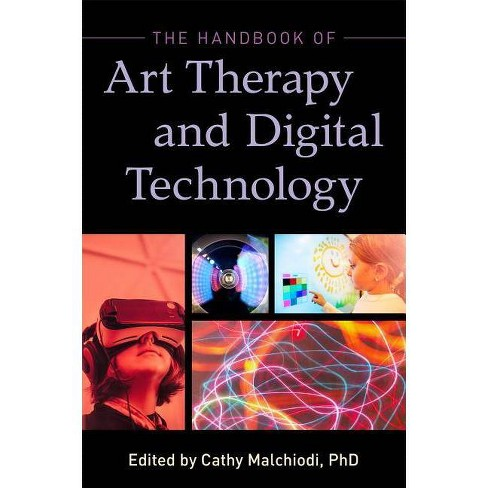 The Handbook of Art Therapy and Digital Technology - (Paperback) - image 1 of 1