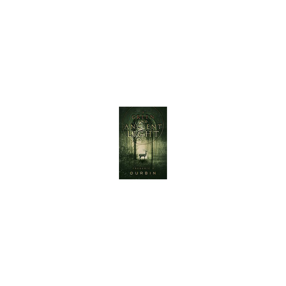 Green and Ancient Light (Hardcover) (Frederic S. Durbin)