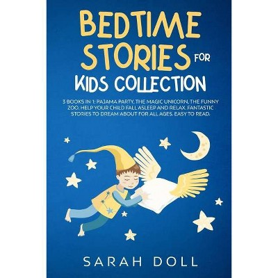 BEDTIME STORIES FOR KIDS COLLECTION This Book Includes - by  Sarah Doll (Paperback)