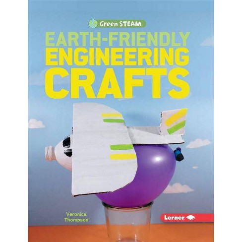 Earth-Friendly Engineering Crafts - (Green Steam) by  Veronica Thompson (Hardcover) - image 1 of 1