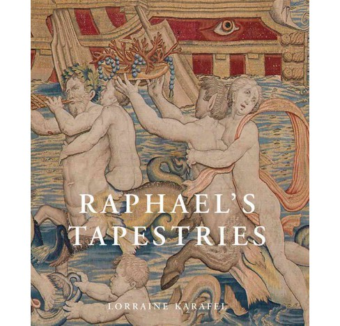 Raphael's Tapestries : The Grotesques of Leo X (Hardcover) (Lorraine Karafel) - image 1 of 1