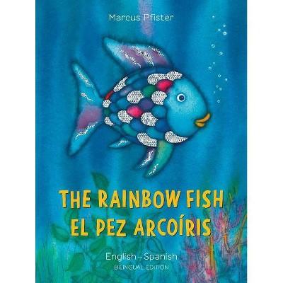 The Rainbow Fish/El Pez Arcoiris - (Bi: Libri)by Marcus Pfister (Paperback)