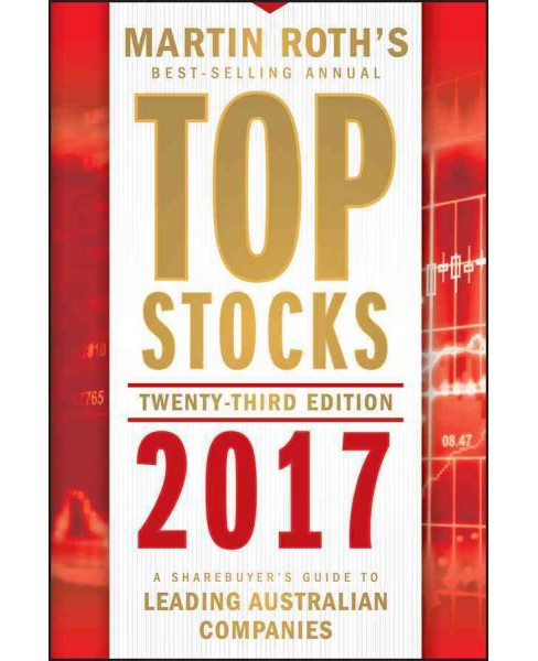 Top Stocks 2017 : A Sharebuyer's Guide to Leading Australian Companies (Paperback) (Martin Roth) - image 1 of 1